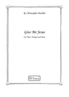 Give Me Jesus: For flute, trumpet and piano by folklore