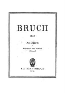 Kol Nidre, Op.47: Bearbeitung für Klavier by Max Bruch
