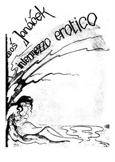 Tagebuch eines Verschollenen, JW 5/12: Intermezzo Erotico, for piano by Leoš Janáček