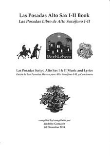 Las Posadas Alto Sax I-II Book: Las Posadas Libro de Alto Saxofono I-II: Las Posadas Alto Sax I-II Book: Las Posadas Libro de Alto Saxofono I-II by folklore