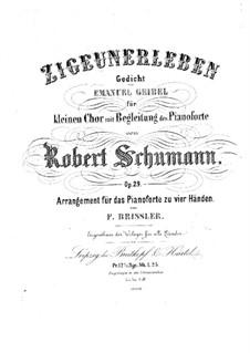 Drei Gedichte, Op.29: Nr.3 Zigeunerleben, für Klavier, vierhändig by Robert Schumann