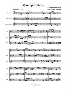 A Little ABC of the Renaissance: No.6 Tant que Vivray, for trio recorder by Claudin de Sermisy, Claude Gervaise, Unknown (works before 1850), David W Solomons, Gabriel Bataille