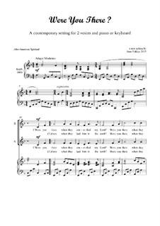 Were You There: For voices and piano (or organ, or keyboard) by folklore