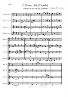 O Grosse Lieb: For 4 B-flat clarinets by Johann Sebastian Bach