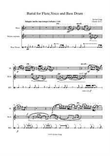 Burial for Flute, Voice and Bass Drum: Burial for Flute, Voice and Bass Drum by Jordan Grigg