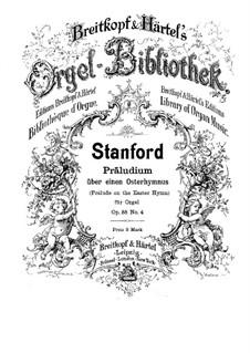Sechs Präludien für Orgel, Op.88: Präludium Nr.4 über einen Osterhymnus by Charles Villiers Stanford