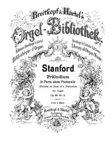 Sechs Präludien für Orgel, Op.88: Präludium Nr.5 in Form eines Pastorale by Charles Villiers Stanford
