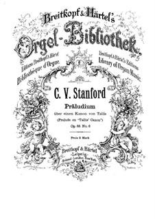 Sechs Präludien für Orgel, Op.88: Präludium Nr.6 über einen Kanon von Tallis by Charles Villiers Stanford