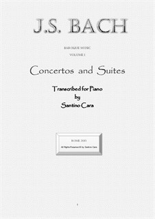 Concertos and Suites, transcribed for piano: Concertos and Suites, transcribed for piano by Johann Sebastian Bach