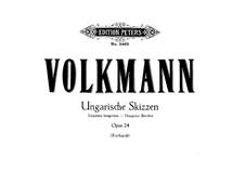 Ungarische Skizzen, Op.24: Vollständiger Satz für Klavier, vierhändig by Robert Volkmann