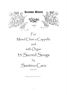 35 Sacred Songs for Mixed choir a cappella and with organ - Volume 1, CSV1: 35 Sacred Songs for Mixed choir a cappella and with organ - Volume 1 by Santino Cara
