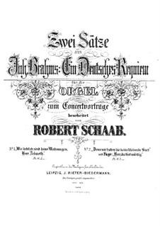 Ein deutsches Requiem, Op.45: Teil IV, für Orgel by Johannes Brahms