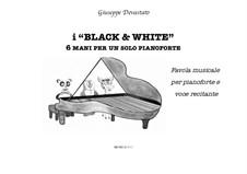 I 'Black & White' 6 mani per un Solo Pianoforte: I 'Black & White' 6 mani per un Solo Pianoforte by Giuseppe Devastato