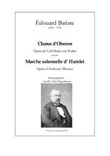 Chœur d'Oberon et Marche solennelle d'Hamlet: Chœur d'Oberon et Marche solennelle d'Hamlet by Edouard Batiste