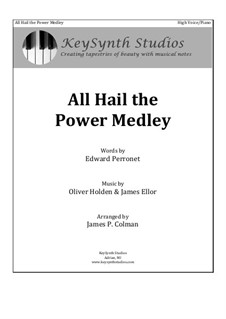 All Hail the Power Medley: For soprano and piano by Oliver Holden, James Ellor