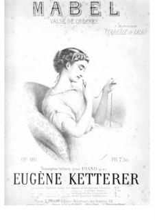 Mabel. Valse de Grodfrey, Op.181: Mabel. Valse de Grodfrey by Eugène Ketterer