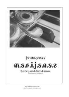 m.a.r.i.j.a.n.a.s: 5.reflexions.4.flute.&.piano by Jovan Pesec