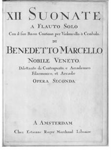 Zwölf Sonaten für Flöte und Basso Continuo, Op.2: Vollsammlung by Benedetto Marcello