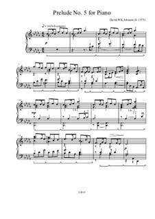 Prelude No.5 for Piano: Prelude No.5 for Piano by David WK Johnson