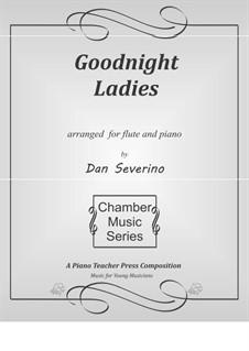 Goodnight, Ladies: Für Flöte und Piano by Edwin Pearce Christy