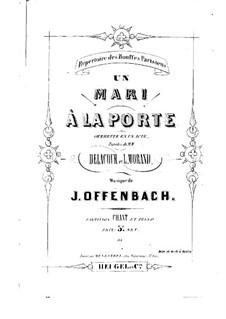 Un mari à la porte (Ein Ehemann vor der Tür): Klavierauszug mit Singstimmen by Jacques Offenbach