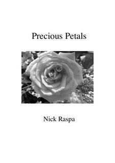 Precious Petals: Precious Petals by Nick Raspa