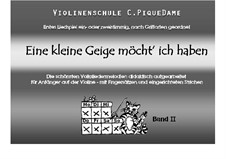 Violinenschule C. PiqueDame, Op.1 No.2: Band II - Eine kleine Geige möcht' ich haben by Joseph Haydn, Georg Friedrich Händel, Felix Mendelssohn-Bartholdy, folklore, Carmen Hoyer