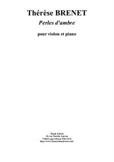 Perles d'Ambres: Für Violine und Klavier by Thérèse Brenet