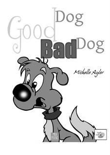 Good Dog, Bad Dog (Late Beginner Piano Solo): Good Dog, Bad Dog (Late Beginner Piano Solo) by MEA Music