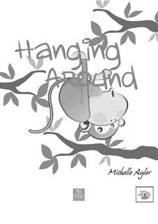 Hanging Around (Early Intermediate Piano Solo): Hanging Around (Early Intermediate Piano Solo) by MEA Music
