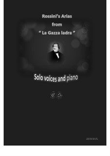 Die diebische Elster: Arias, for solo voices and piano by Gioacchino Rossini
