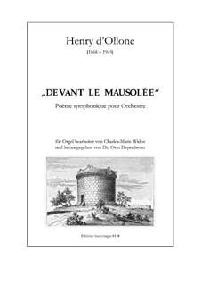 Devant le Mausolée. Poème symphonique: Devant le Mausolée. Poème symphonique by Henry d'Ollone