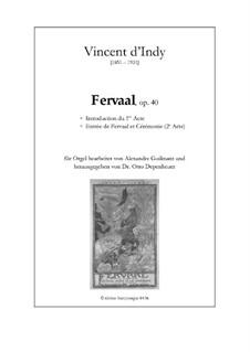 Fervaal, Op.40: Introduction et Entrée, for organ by Vincent d' Indy