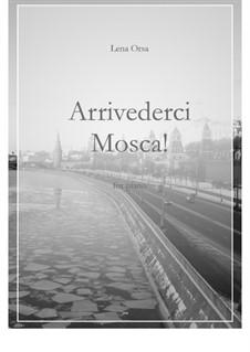 Arrivederci, Mosca!: Für Klavier by Lena Orsa