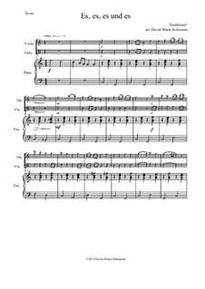 Fünf deutsche Volkslieder: Es es es und es, for violin, viola and piano by folklore