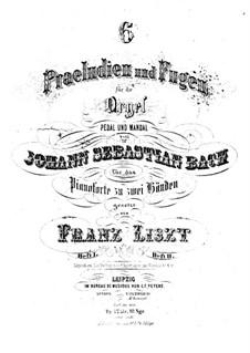 Sechs Präludien und Fugen, BWV 543-548: Heft I. Version für Klavier, S.462 by Johann Sebastian Bach