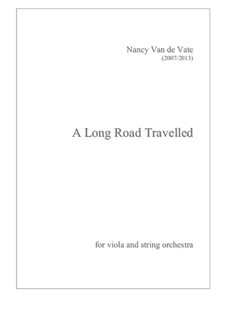 A Long Road Travelled: For viola and string orchestra - score by Nancy Van de Vate