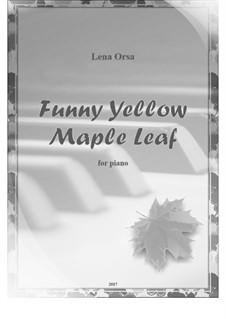 Funny Yellow Maple Leaf: Für Klavier by Lena Orsa