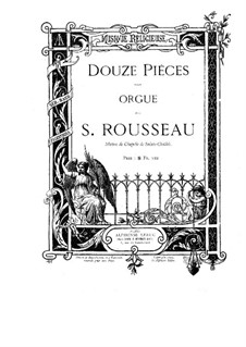 Zwölf Stücke für Orgel: Zwölf Stücke für Orgel by Samuel Alexandre Rousseau