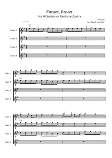 Finster, finster: For four guitars or guitarorchestra (E Minor) by Unknown (works before 1850)