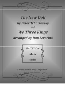 Imitation Solo - My New Doll and We Three Kings: Imitation Solo - My New Doll and We Three Kings by Pjotr Tschaikowski, folklore
