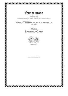 Quasi modo (psalm119) Easter introit for Male (TTBB) choir a cappella, CS990: Quasi modo (psalm119) Easter introit for Male (TTBB) choir a cappella by Santino Cara