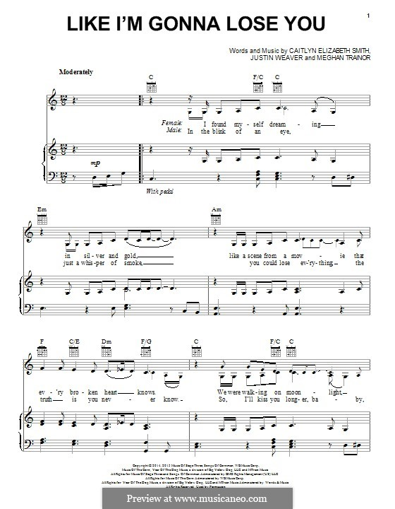 Like I'm Gonna Lose You: Für Stimme und Klavier (oder Gitarre) by Justin Weaver, Caitlyn Smith, Meghan Trainor
