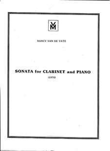 Sonata for Clarinet and Piano: Sonata for Clarinet and Piano by Nancy Van de Vate