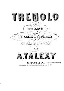 Tremolo über Méditation von Ch. Gounod: Tremolo über Méditation von Ch. Gounod by Adrien Talexy