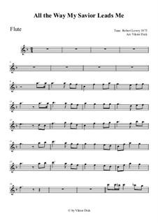All the Way My Savior Leads Me: Für Flöte by Robert Lowry