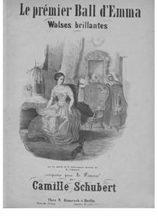 Le premier bal d'Emma. Brillante Walzer, Op.135: Le premier bal d'Emma. Brillante Walzer by Camille Schubert