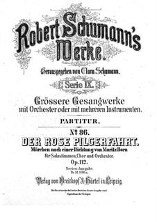 Der Rose Pilgerfahrt, Op.112: Der Rose Pilgerfahrt by Robert Schumann