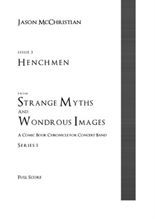 Issue 3, Series 1 - Henchmen from Strange Myths and Wondrous Images - A Comic Book Chronicle for Concert Band: Issue 3, Series 1 - Henchmen from Strange Myths and Wondrous Images - A Comic Book Chronicle for Concert Band by Jason McChristian