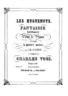 Die Hugenotten: Fantasie brillante, für Klavier, vierhändig by Giacomo Meyerbeer